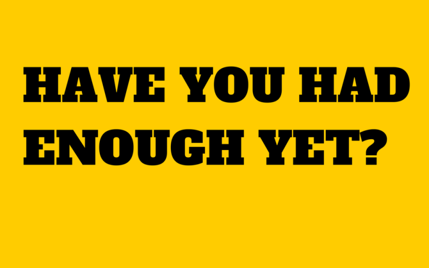 have-you-had-enough-yet-yellow